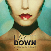 Lay It Down (Mixed by Dj Schwa) de Various Artists
