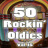 50 Rockin' Oldies, Vol. 15 by Various Artists