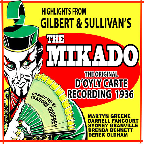 Highlights from 'The Mikado' (Original 1936 Recording) by The D'Oyly Carte Opera Company