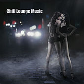 Chill Lounge Music & Chillstep Sexy Grooves: Liquid Dubstep Sensual Music & Sexy Lounge Music para la Noche en Ibiza by Chill Lounge Music Café