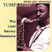 Last Savoy Sessions by Yusef Lateef