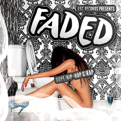 RBC Records Presents… Faded (Dope Hip-Hop & Rap) by Various Artists