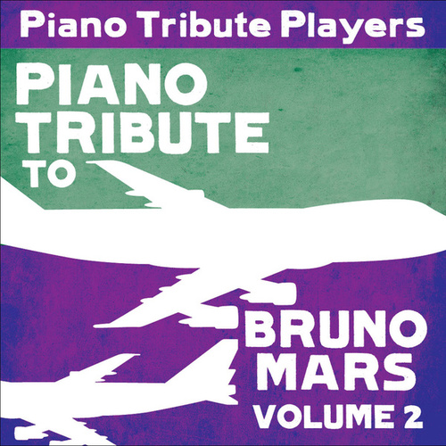 Piano Tribute to Bruno Mars, Vol. 2 by Piano Tribute Players
