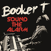 Sound The Alarm von Booker T.