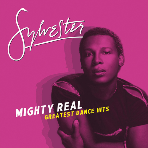 Mighty Real: Greatest Dance Hits by Sylvester