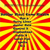 Better Must Come Riddim von Various Artists