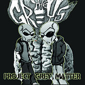 Project Grey Matter by Los Grey's