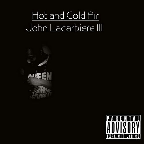 Hot and Cold Air by John Lacarbiere III