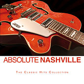 Absolute Nashville, The Classic Hits Collection by Various Artists