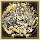 Tend No Wounds by Black Tusk