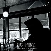 Somewhere, Sometime by Big Mike
