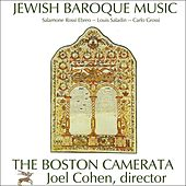 Jewish Baroque Music: Compositions By Salamone Rossi Ebreo, Carlo Grossi, And Louis Saladin von Boston Camerata and Joel Cohen
