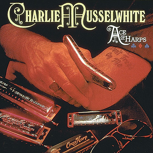 Ace Of Harps by Charlie Musselwhite