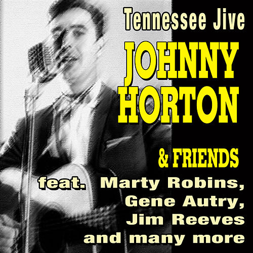 Tennessee Jive - Johnny Horton & Friends by Various Artists