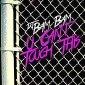U Can't Touch This by DJ Bam Bam