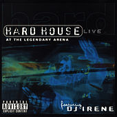 Hard House: Live at the Legendary Arena de DJ Irene