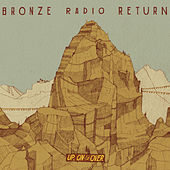 Up, On & Over - Single by Bronze Radio Return