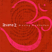 Asana 2 : Moving Meditation by Various Artists