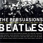 The Persuasions Sing the Beatles by The Persuasions