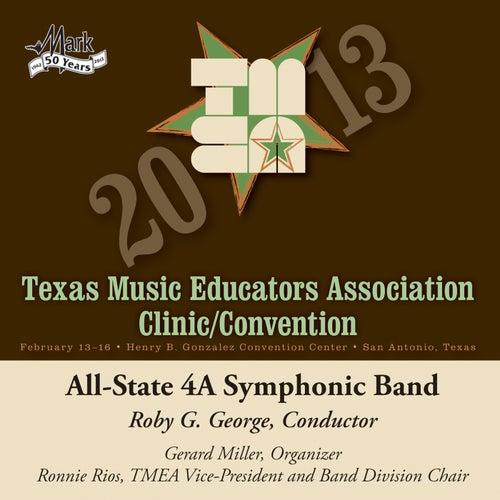 2013 Texas Music Educators Association (TMEA): All-State 4A Symphonic Band by Texas All-State 4A Symphonic Band