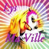 Ma ville by Lys