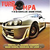 Turbo Kompa (1h de Kompa Live grande vitesse) by Various Artists