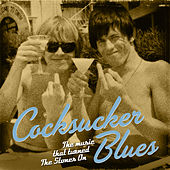 Cocksucker Blues. The Music That Turned the Stones On de Various Artists