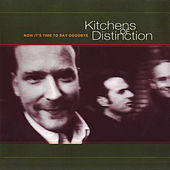 Now It's Time To Say Goodbye by Kitchens of Distinction