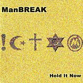 Hold It Now de Manbreak