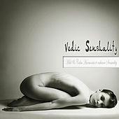 Vedic Sensuality (Mild & Calm Harmonies to Enhance Sensuality) by Various Artists
