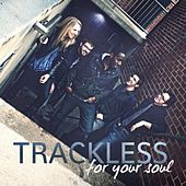 For Your Soul by Trackless