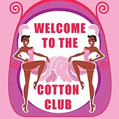 Welcome To The Cotton Club by Various Artists