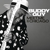 Meet Me In Chicago by Buddy Guy