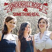 Something Real von Underhill Rose