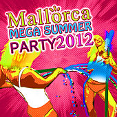 Mallorca Mega Summer Party 2012 von Various Artists
