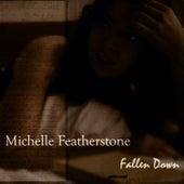 Fallen Down by Michelle Featherstone
