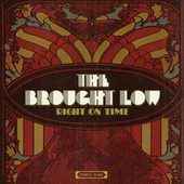 Right On Time by The Brought Low