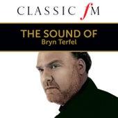 The Sound of Bryn Terfel (By Classic FM) by Bryn Terfel