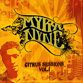 Citrus Sessions Vol. I by Myka Nyne