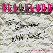 To Germany With Love by Bloodgood
