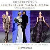 DJ Onofri Presents Fashion Lounge Piazza Di Spagna by Various Artists