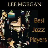 Best Jazz Players (Remastered) by Lee Morgan