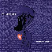 Heart Of Stone by P.S. I Love You