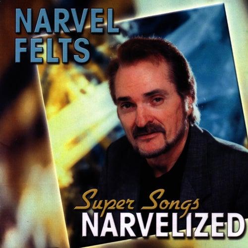 Super Songs Narvelized by Narvel Felts