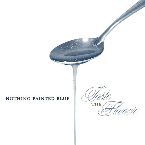 Taste The Flavor by Nothing Painted Blue