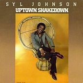 Uptown Shakedown by Syl Johnson