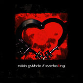 Everlasting by Robin Guthrie