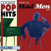 Coolest Pop Hits from the Madmen Era Vol. 1 by Various Artists