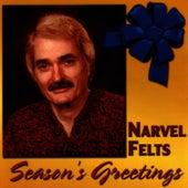 Season's Greetings by Narvel Felts