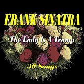 The Lady Is a Tramp (30 Songs) by Frank Sinatra